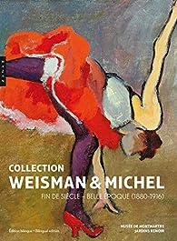 Collection Weisman & Michel Fin de siècle - Belle Époque par Philip Dennis Cate