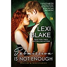 Submission is Not Enough (Masters and Mercenaries Book 12) (English Edition)