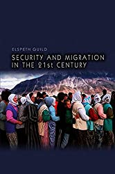 Security and Migration in the 21st Century (Dimensions of Security)