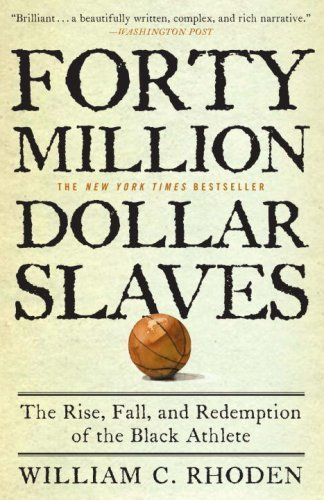 forty-million-dollar-slaves-the-rise-fall-and-redemption-of-the-black-athlete-by-william-c-rhoden-20