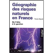 Géographie des risques naturels en France : De l'aléa à la gestion de Veyret, Yvette (2004) Broché