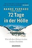 72 Tage in der Hölle: Wie ich den Absturz in den Anden überlebte - Nando Parrado, Vince Rause