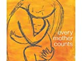Every Mother Counts: Songs Inspired By The Documentary No Woman, No Cry Directed By Christy Turlington Burns by Martha Wainwright (2011-08-03)