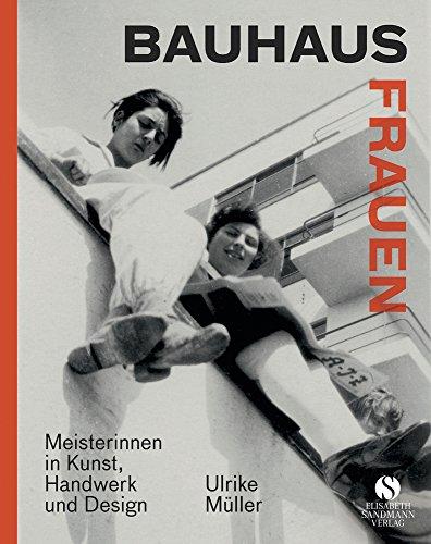 Bauhaus-Frauen: Komplett überarbeitete und aktualisierte Neuausgabe