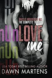 UnLove Me - The Angels Warriors Complete Trilogy by Dawn Martens (2015-03-19)