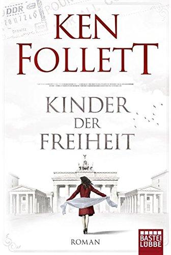 Kinder der Freiheit: Roman (Jahrhundert-Trilogie, Band 3)