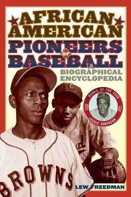 By Lew Freedman ( Author ) [ African American Pioneers of Baseball: A Biographical Encyclopedia By Apr-2007 Hardcover
