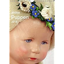 antike Puppen 2018 (Wandkalender 2018 DIN A4 hoch): antike Puppen neu entdeckt und fotografiert (Monatskalender, 14 Seiten ) (CALVENDO Hobbys) [Kalender] [Apr 01, 2017] Presser, Birgit