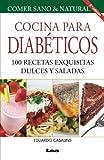 Cocina Para Diabeticos 8 Ed: 100 Recetas Exquisitas Dulces y Saladas