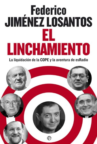 El Linchamiento (Actualidad (esfera)) por Federico Jimenez Losantos
