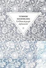 Le Chant du peuple juif assassiné d'Yitskhok Katzenelson