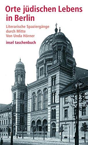 Orte jüdischen Lebens: Ein Spaziergang durch Berlins Mitte (insel taschenbuch, Band 3497)