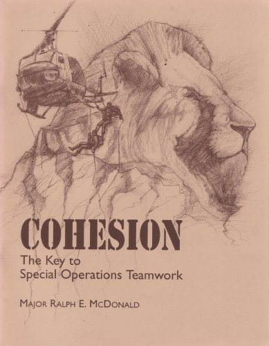 Cohesion the Key To Special Operations Teamwork