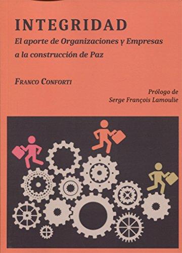 Integridad. El aporte de Organizaciones y Empresas a la construcción de Paz por Franco Conforti