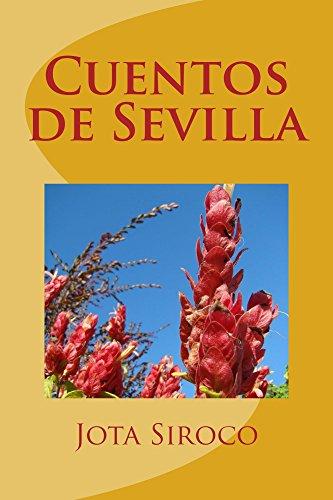 Cuentos de Sevilla: Seville´s  Tales por Jota Siroco