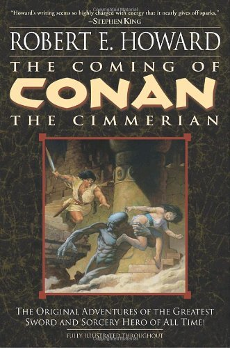 The Coming of Conan the Cimmerian: Book One (Conan of Cimmeria): Written by Robert E. Howard, 2003 Edition, Publisher: Del Rey Books [Paperback]