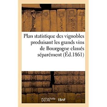 Plan statistique des vignobles produisant les grands vins de Bourgogne classés séparément