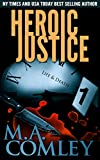 Heroic Justice: A joint investigation between DI Lorne Warner and DI Hero Nelson (Justice Series Book 15)