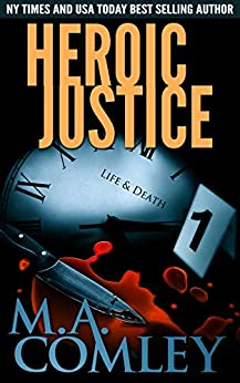 Heroic Justice: A joint investigation between DI Lorne Warner and DI Hero Nelson (Justice Series Book 15) by [Comley, M A]