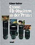 Canon FD-Objektive in der Praxis