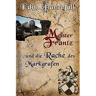 Meister Frantz und die Rache des Markgrafen (Henker von Nürnberg 8)