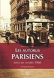 Autobus parisiens (Les) Années 1960
