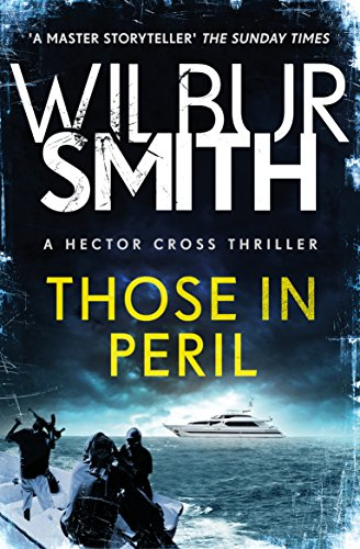 Those in Peril: Hector Cross 1 por Wilbur Smith