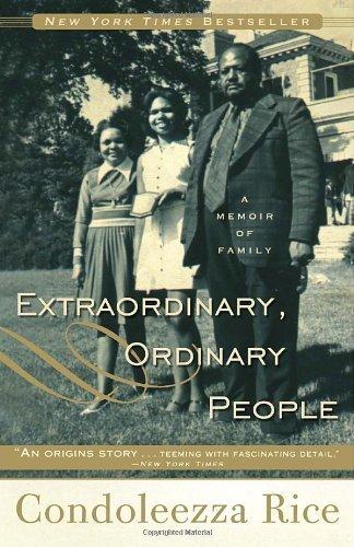 Extraordinary, Ordinary People: A Memoir of Family by Condoleezza Rice (2011-10-11)