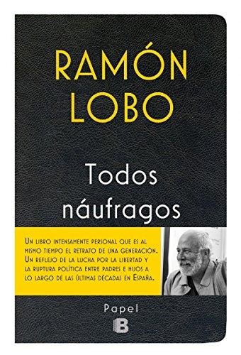 Todos náufragos (No ficción) por Ramón Lobo