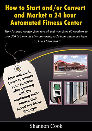 how-to-start-and-or-convert-and-market-a-24-hour-automated-fitness-center-how-i-started-my-gym-from-