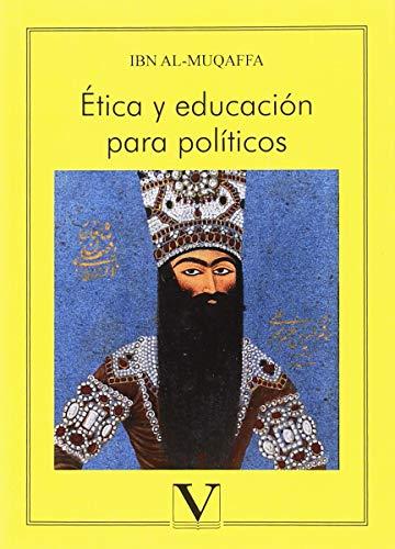 Ética y educación para políticos (Serie Letras Árabes)