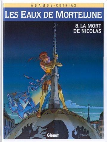 Les Eaux de Mortelune, tome 8 : La mort de Nicolas de Patrick Cothias (19 novembre 1997) Album