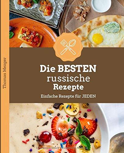 Die BESTEN russischen Rezepte: Einfache Rezepte für JEDEN - Alter Kaviar