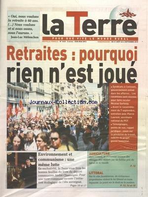 TERRE (LA) [No 3433] du 31/08/2010 - RETRAITES - POURQUOI RIEN N'EST JOUE - ENVIRONNEMENT ET COMMUNISME - UNE MEME LUTTE - ANDRE CHASSAIGNE - AGRICULTURE DANS L'OUEST - SUR LES COTE FINISTERIENNE - DE RICHISSIMES PROPRIETAIRES VIOLENT LA LOI LITTORAL