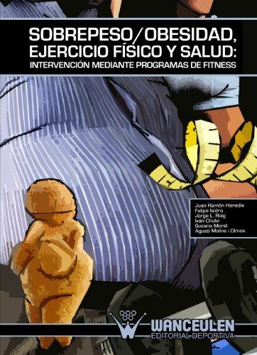 Sobrepeso/Obesidad, Ejercicio Fisico Y Salud por Juan Ramón Heredia Elvar