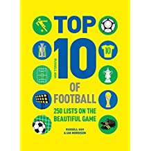 Top 10 of Football: 250 Classic and Curious Lists on the Beautiful Game by Russell Ash (2012-04-05)
