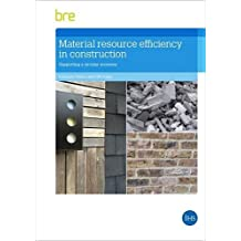 Material Resource Efficiency in Construction: Supporting a Circular Economy