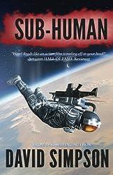 Sub-Human by David Simpson (2012-10-24)