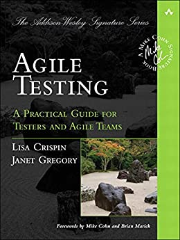 Agile Testing: A Practical Guide for Testers and Agile Teams (Addison-Wesley Signature Series (Cohn)) by [Crispin, Lisa, Gregory, Janet]