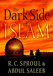 The Dark Side of Islam by R. C. Sproul (2003-06-09)
