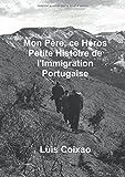 Mon père, ce héros - Petite histoire de l'Immigration Portugaise