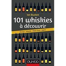 101 whiskies à découvrir : Ecosse, Irlande, Etats-Unis, Japon (Hors collection) (French Edition)