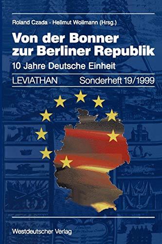 Von der Bonner zur Berliner Republik: 10 Jahre Deutsche Einheit (Leviathan Sonderhefte, Band 19)