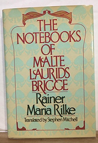 The Notebooks of Malte Laurids Brigge by Mitchell Stephen (1983-01-01)