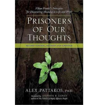 Portada del libro (Prisoners of Our Thoughts: Viktor Frankl's Principles for Discovering Meaning in Life and Work (Revised, Updated)) By Pattakos, Alex (Author) Paperback on (07 , 2010)