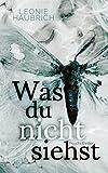 'Was du nicht siehst: Psychothriller' von Leonie Haubrich