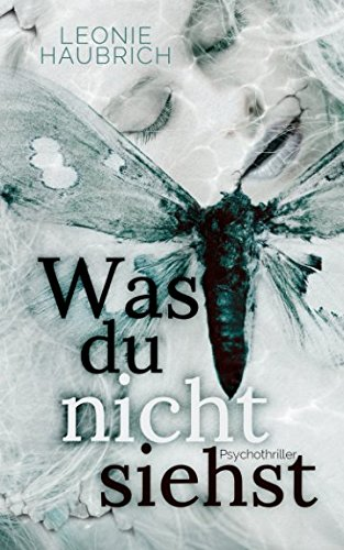 Buchseite und Rezensionen zu 'Was du nicht siehst: Psychothriller' von Leonie Haubrich