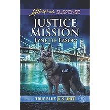 Justice Mission (Mills & Boon Love Inspired Suspense) (True Blue K-9 Unit, Book 3)