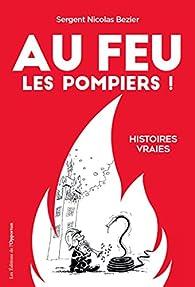Au feu les pompiers ! par Nicolas Bezier