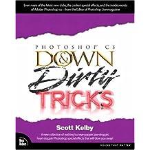 Adobe Photoshop CS Down and Dirty Tricks (Down & Dirty Tricks) by Scott Kelby (2003-10-02)